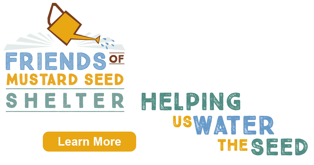Friends of Mustard Seed Shelter - Learn More