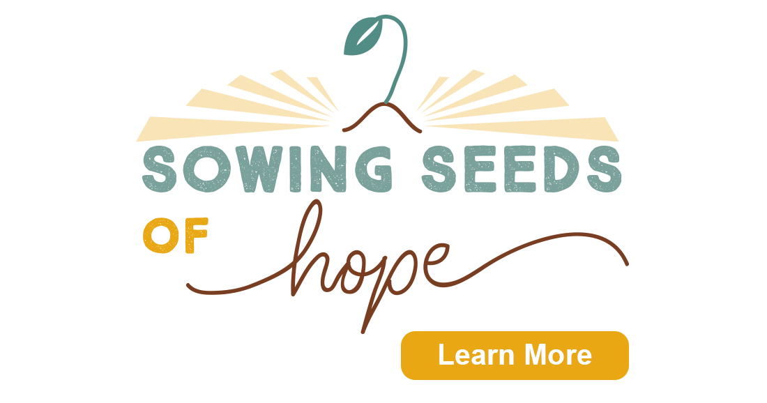 Sowing Seeds of Hope - Learn More